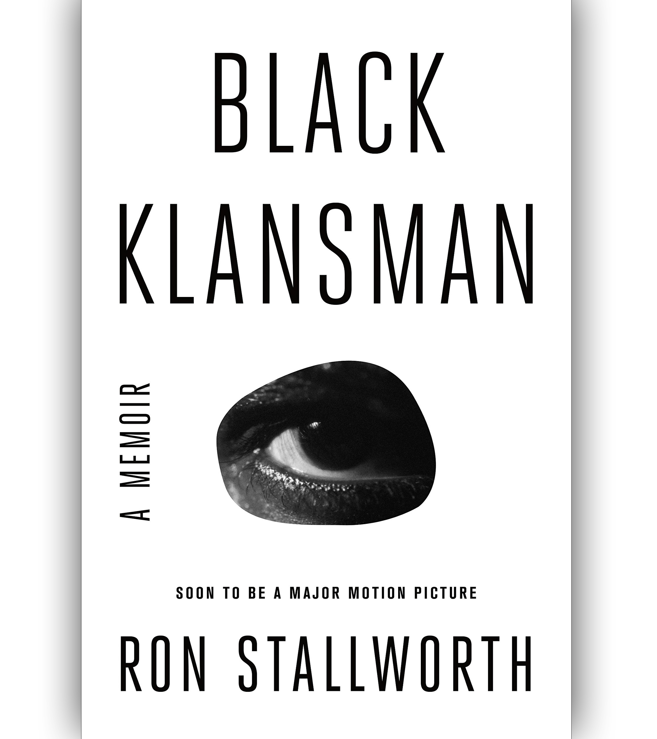 Black Klansman: Race, Hate, and the Undercover Investigation of a Lifetime by Ron Stallworth Book Cover