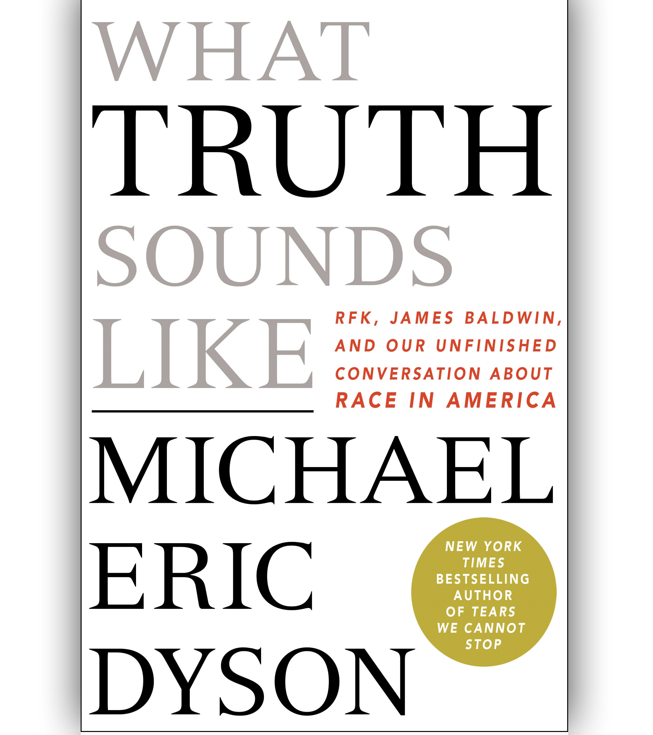 What Truth Sounds Like by Michael Eric Dyson Book Cover