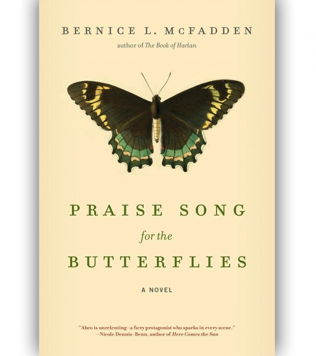 Praise Song For The Butterflies By Bernice McFadde
