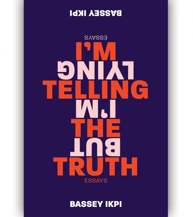 I'm Telling The Truth, But I'm Lying By Bassey Ikpi Book Cover