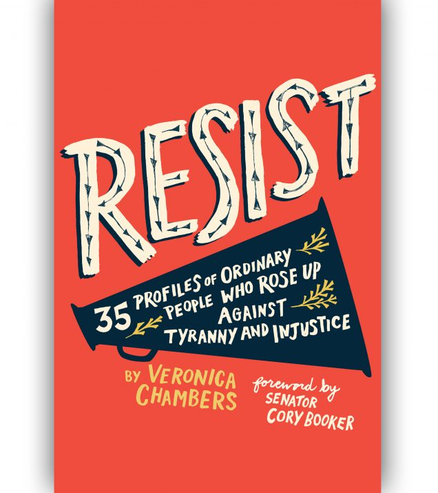 Veronica Chambers's RESIST:35 PROFILES OF ORDINARY PEOPLE WHO ROSE UP AGAINST TYRANNY AND INJUSTICE BOOK COVER