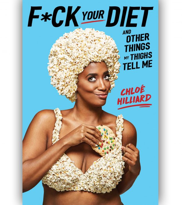 Fuck Your Diet And Other Things My Thighs Tell Me Book Cover by Chloe Hillard
