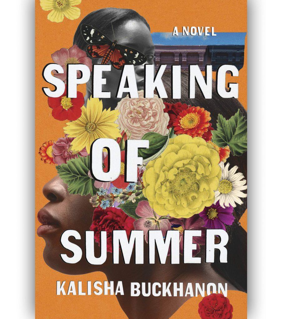 Speaking of Summer A Novel By Kalisha Buckhanon