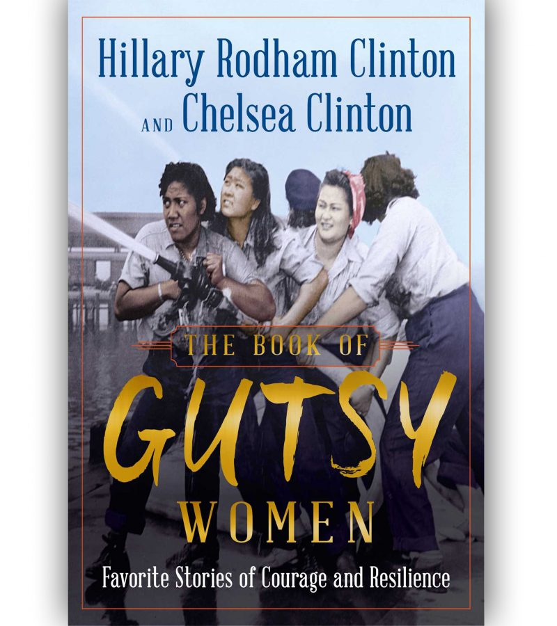 The Book Of Gutsy Women By Hillary Rodham Clinton And Chelsea Clinton