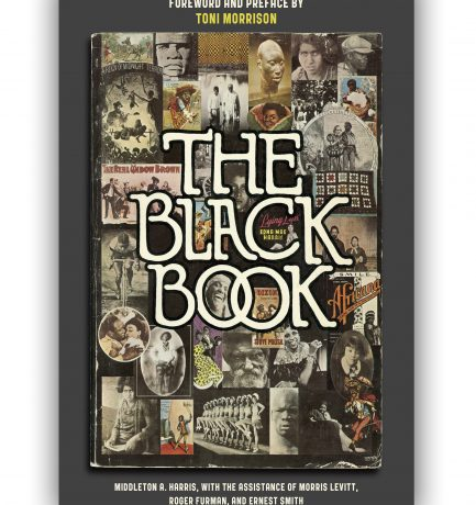 The Black Book Reissued – Foreword And Preface By Toni Morrison. NYC Memorial November 21st