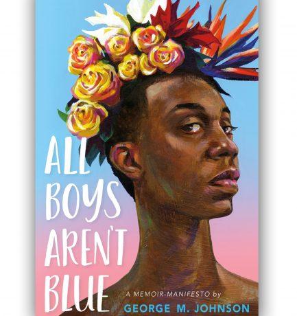 Gabrielle Union Options George M. Johnson's Memoir All Boys Aren't Blue