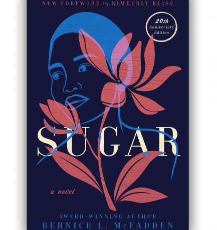20th Anniversary of Sugar By Bernice L. McFadden