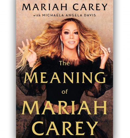 The Meaning Of Mariah Carey By Mariah Carey With Michaela Angela Davis