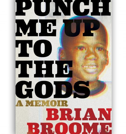 TBR Tuesday: Punch Me Up To The Gods By Brian Broome