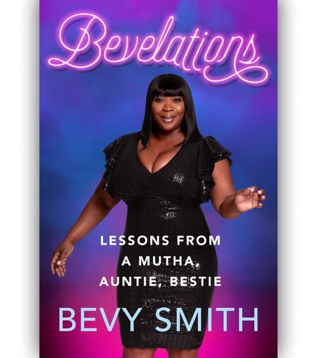 Bevelations: Lesson From A Mutha, Auntie, Bestie By Bevy Smith Book Cover