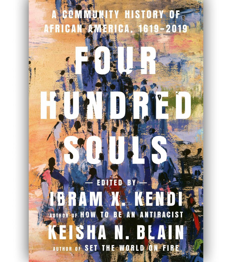 Four Hundred Souls: A Community History of African America, 1619-2019 by Dr. Ibram X. Kendi Book Cover