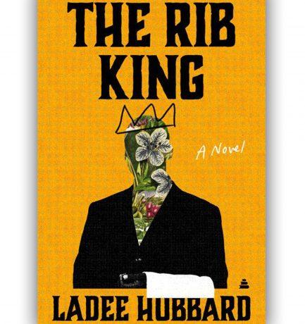 The Rib King By Ladee Hubbard Drops Today! Happy Book Birthday! 🥳