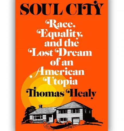 Soul City By Thomas Healy Book Review
