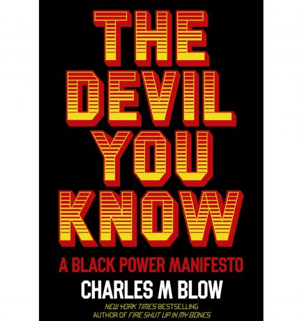 Charles M. Blows' The Devil You Know: A Black Power Manifesto Is Out Today.✊🏾✌🏾 Happy Book Birthday! 🥳