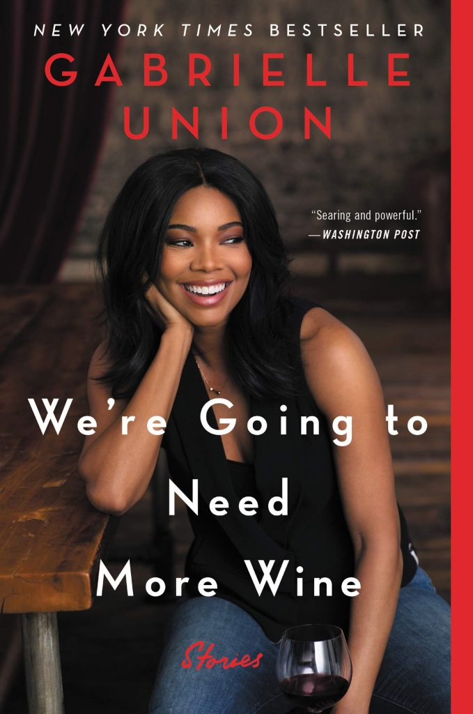 We're Going To Need More Wine By Gabrielle Union Book Cover
