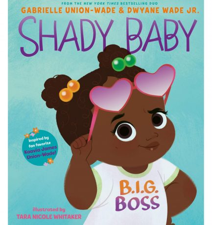 Gabrielle Union and Dwyane Wade's Shady Baby Out Today! Happy Book Birthday! 🥳
