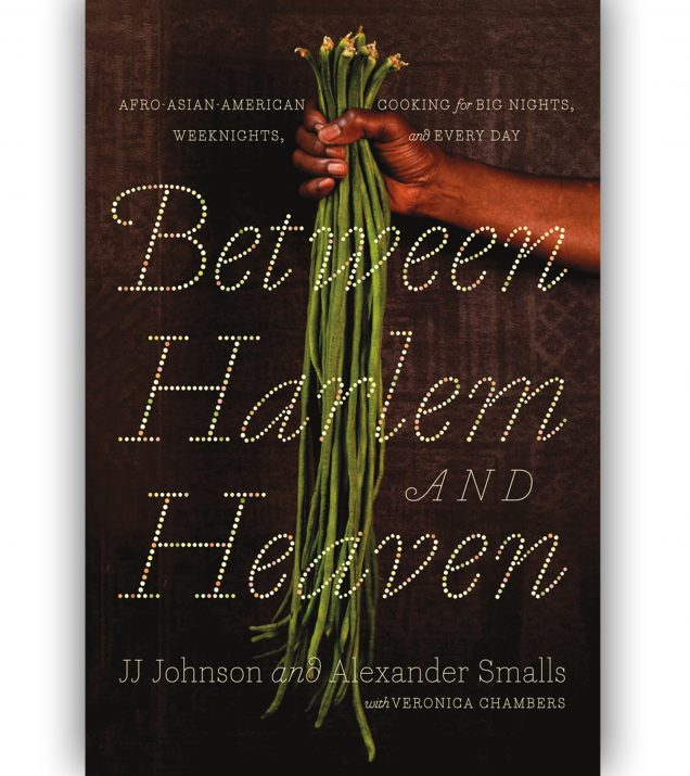 Between Harlem And Heaven By Chef JJ Johnson, Alexander Smalls, Veronica Chambers