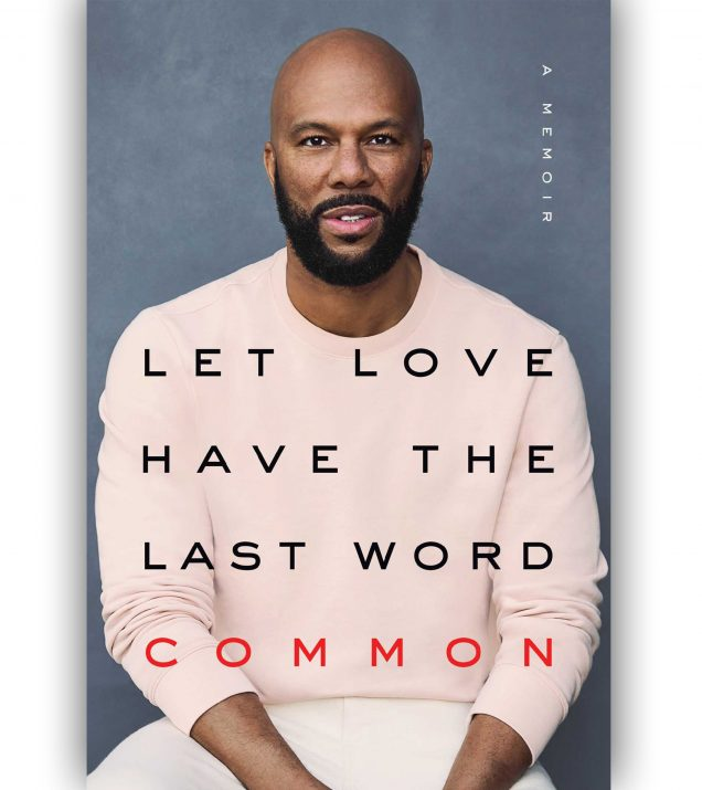 LET LOVE HAVE THE LAST WORD: A MEMOIR BY COMMON