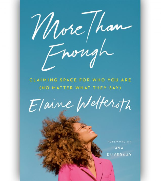MORE THAN ENOUGH:CLAIMING SPACE FOR WHO YOU ARE (NO MATTER WHAT THEY SAY)