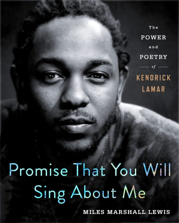 Promise That You Will Sing About Me: The Power and Poetry of Kendrick Lamar Book Cover
