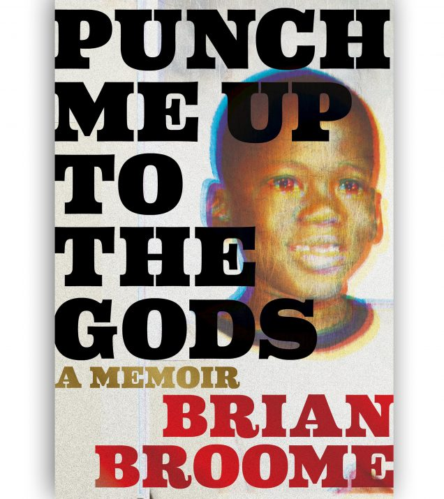Punch Me Up To The Gods By Brian Broome Book Cover