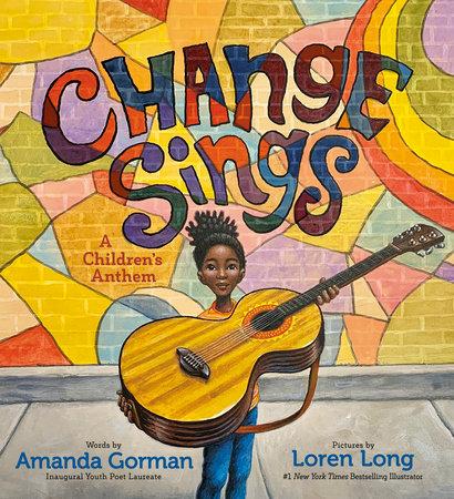 Change Sings By Amanda Gorman Book Cover