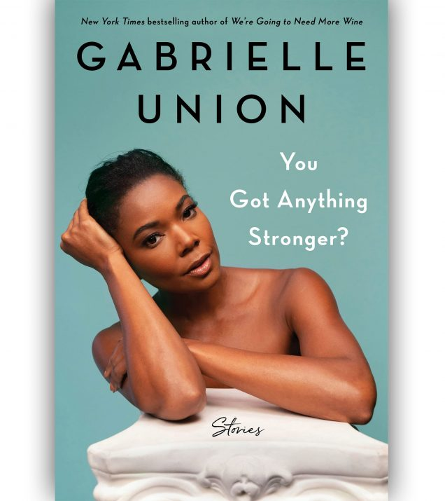 You Got Anything Stronger? By Gabrielle Union Book Cover