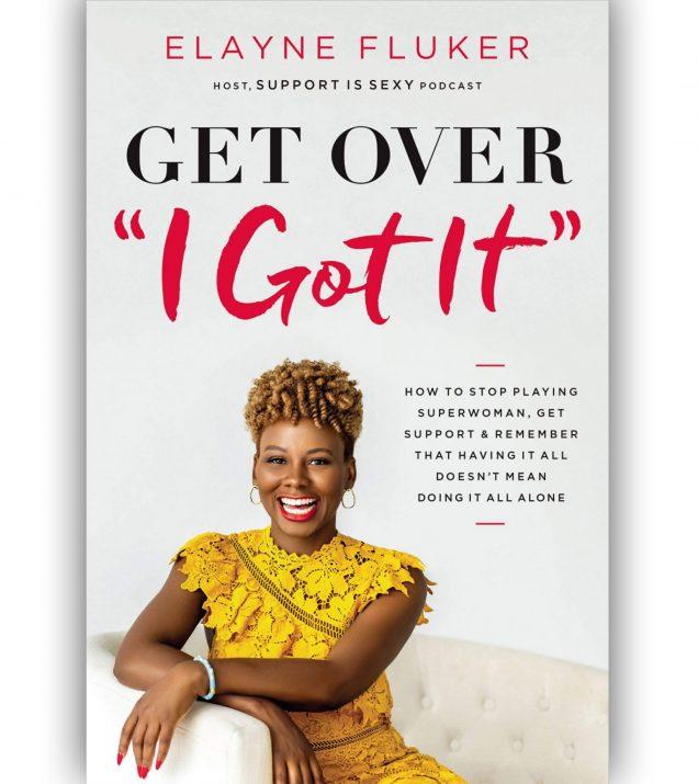Get Over I Got It By Elayne Fluker Book Cover